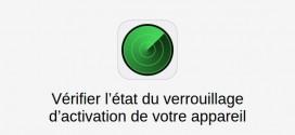 Apple permet de vérifier l'état du verrouillage d'activation iPhone et iPad