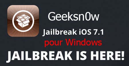 Jailbreak iOS 7.1 Geeksn0w pour Windows