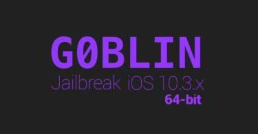 g0blin jailbreak ios 10.3.x compatible cydia et substrate